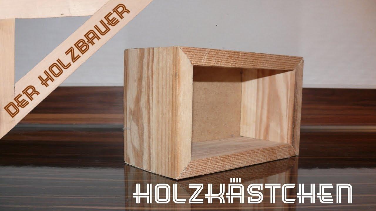 Gut gemocht Einfaches Holzkästchen/Holzkiste selber bauen - YouTube HK23