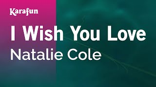 Karaoke I Wish You Love - Natalie Cole *