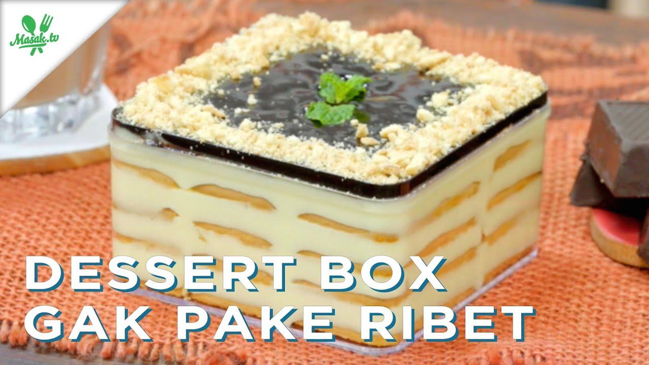 Resep Dessert Box Gak Pake Ribet