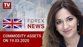 InstaForex tv news: 19.03.2020: RUB welcomes slight recovery in oil market (Brent, USD/RUB)