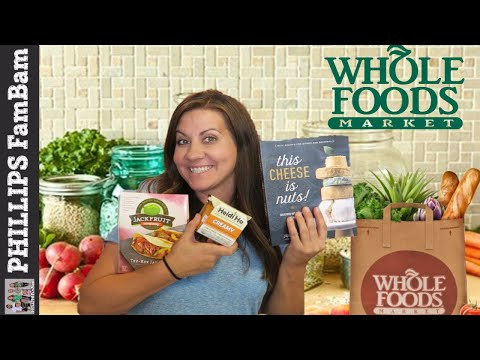 WHOLE FOODS GROCERY HAUL | HEALTHY HAUL VEGAN PLANT BASED | PHILLIPS FamBam Hauls