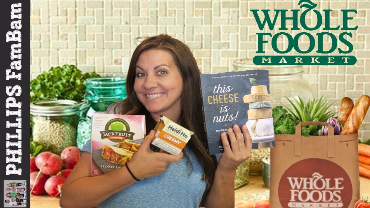 WHOLE FOODS GROCERY HAUL | HEALTHY HAUL VEGAN PLANT BASED | PHILLIPS ...