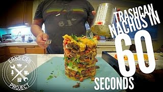 Trashcan Nachos in 60 Seconds