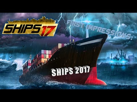 First Impressions - Ships 2017
