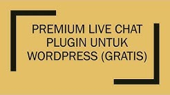 Premium Live Chat Plugin untuk WordPress (Gratis)