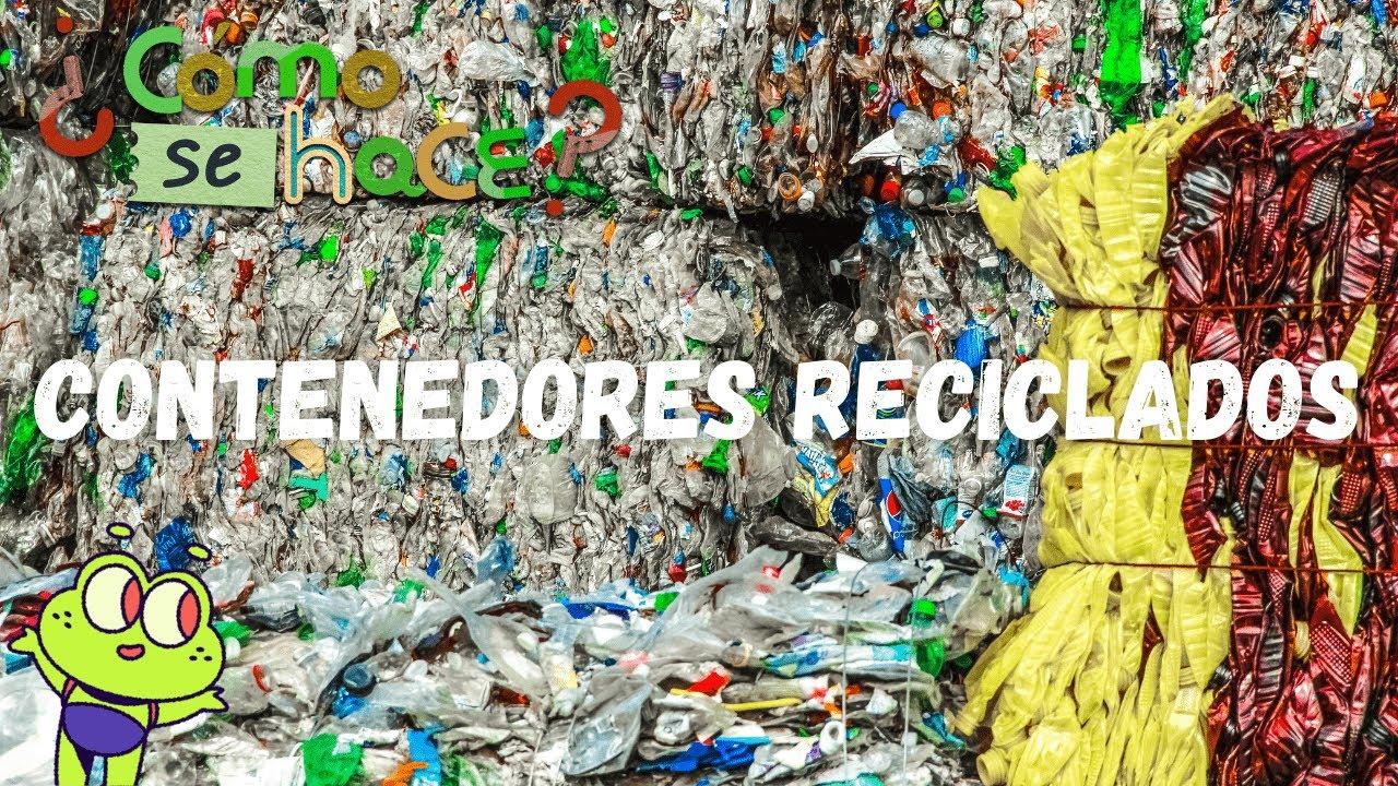 Contenedores reciclados ¿Cómo se hace?