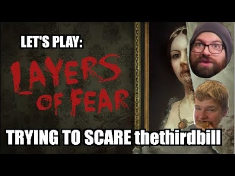 Layers of Fear Trying to SCARE thethirdbill!