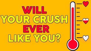 Will your crush ever like you?  (Accurate)