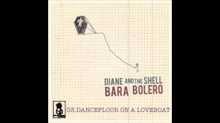 Diane And The Shell - Dancefloor On A Loveboat [album version]