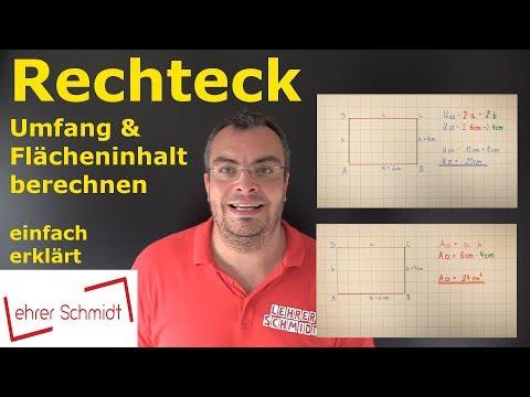 Rechteck - Flächeninhalt Und Umfang Berechnen   Mathematik - Ganz Einfach Erklärt!   Lehrerschmidt