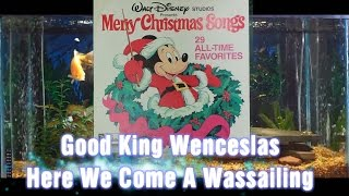 Good King Wenceslas = Here We Come A Wassailing = Merry Christmas Songs = Walt Disney