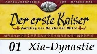 """Let's Play """"Der erste Kaiser"""" - 01 - Xia / Banpo - 01 [German / Deutsch]"""