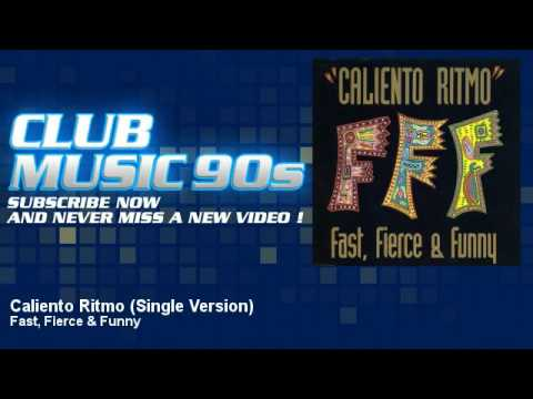 Fast, Fierce & Funny - Caliento Ritmo - Single Version - ClubMusic90s