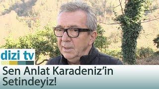 Sen Anlat Karadeniz'in setindeyiz! - Dizi Tv 577. Bölüm