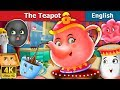 The Tea Pot Story in English | Stories for Teenagers | English Fairy Tales
