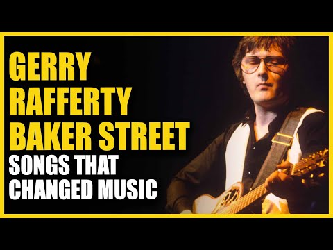 Songs that Changed Music: Gerry Rafferty - Baker Street