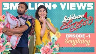 ERUMA SAANI | WEB SERIES | LOCKDOWN KADHAL | EP-1 SENJITALEY (With Subtitles)