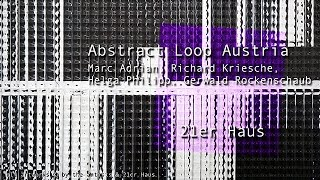 theartVIEw - Abstract Loop Austria at 21er Haus
