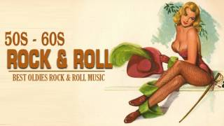 oldies rock roll 50s 60s best rock and roll music 50s and 60s rock n roll music