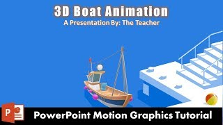 3D Boat Animation in PowerPoint 2016 | Motion Graphics Tutorial