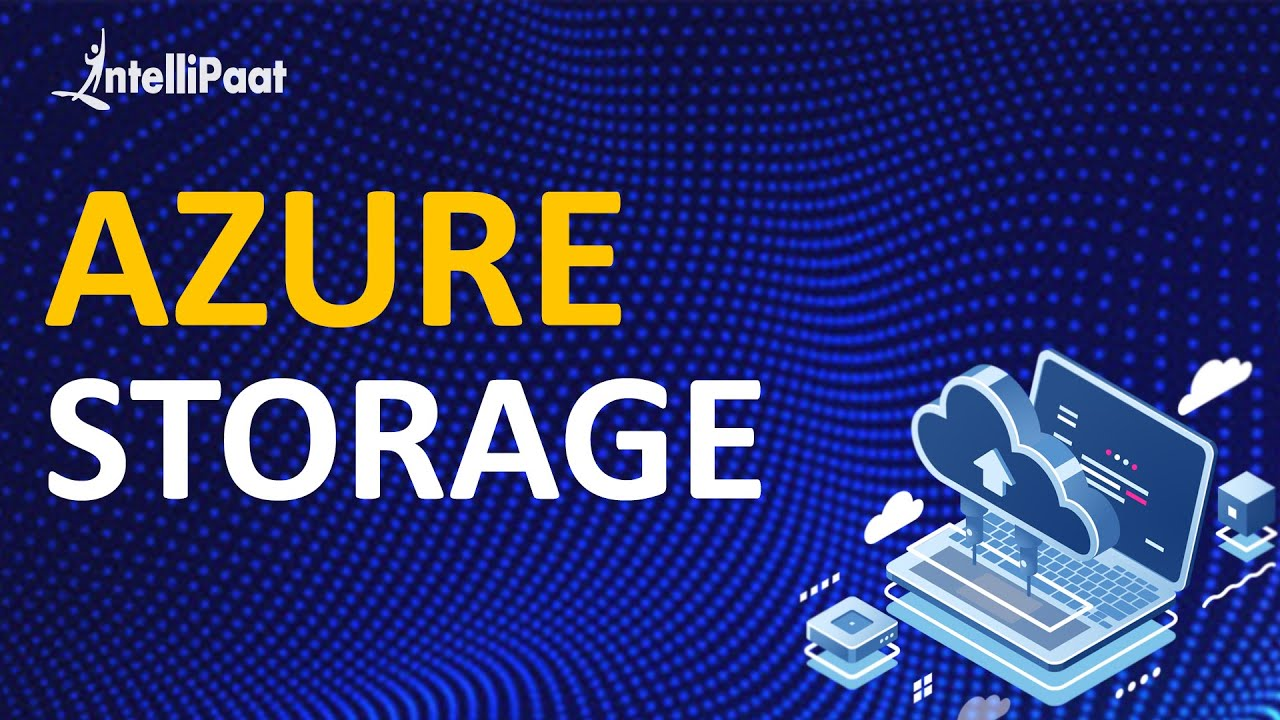 Azure Storage - Azure Storage Types - Learn Azure Storage - Intellipaat