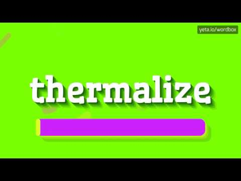 THERMALIZE - HOW TO PRONOUNCE IT!?