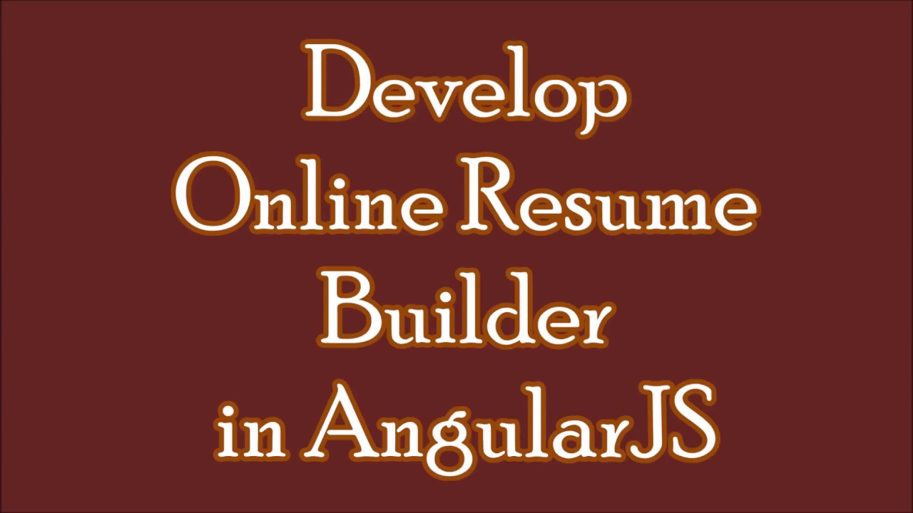 angularjs tutorials with example develop resume builder in