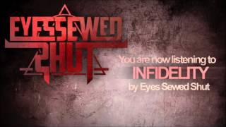 Eyes Sewn Shut - Infidelity
