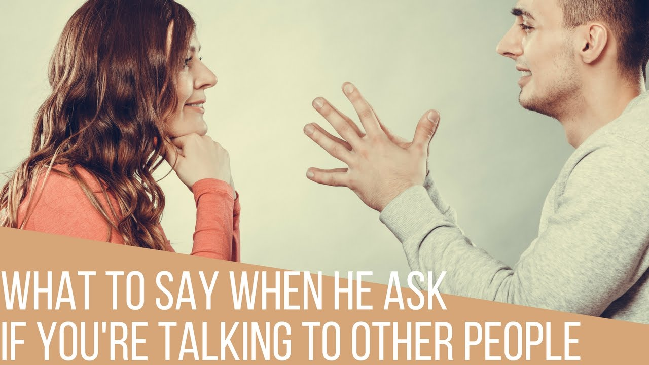 What does it mean if a guy asks you if your dating anyone