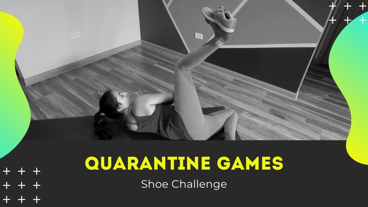 Quarantine Games: Shoe Challenge