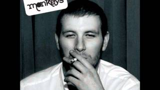 Arctic Monkeys - You Probably Couldn't See For The Lights But You Were Looking Straight At Me