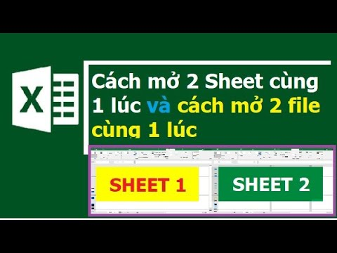Cách mở 2 sheet Excel cùng lúc và mở 2 file Excel cùng lúc trong một màn hình