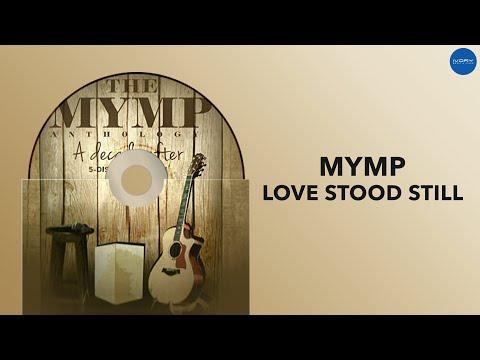 MYMP | Love Stood Still | Full Audio