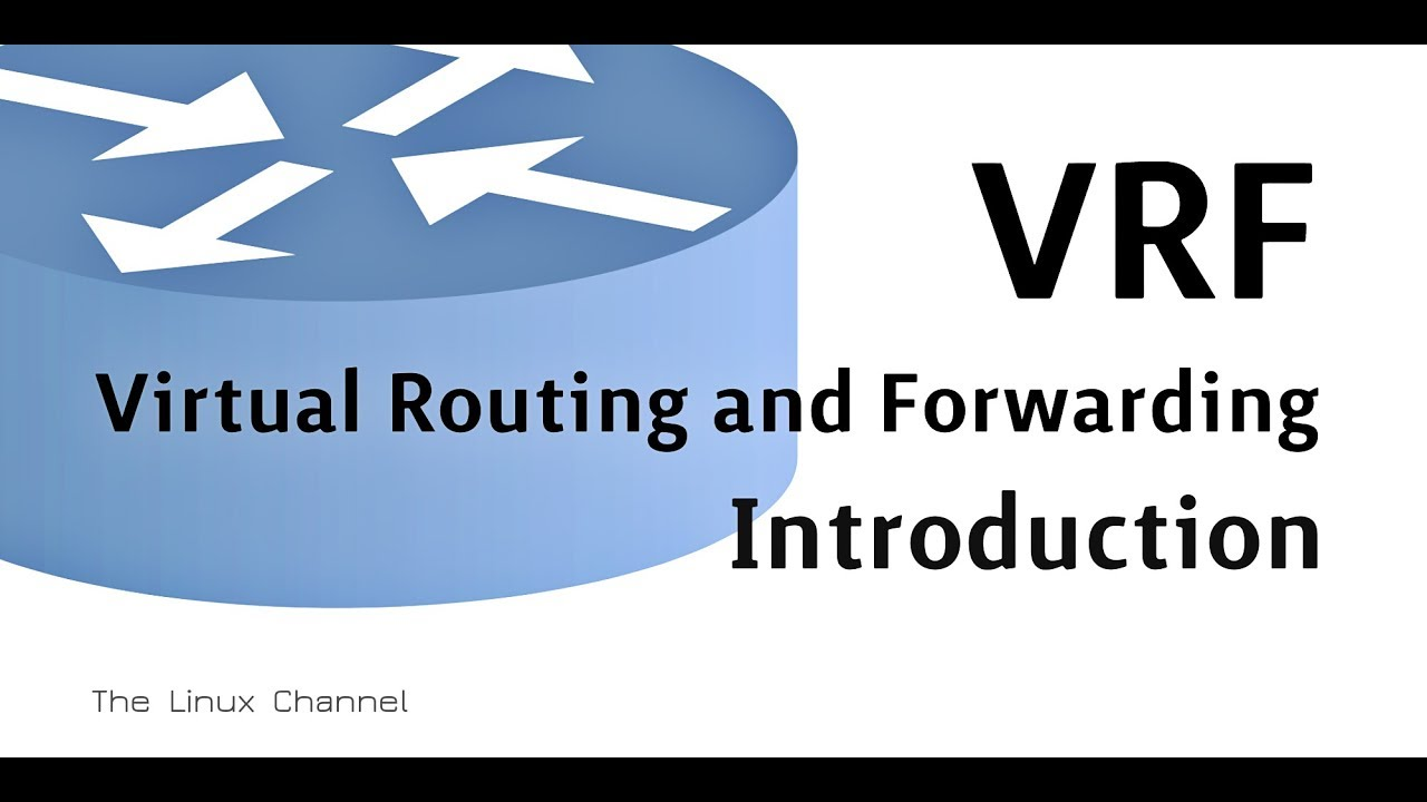 294 - VRF - Virtual Routing and Forwarding - Introduction | The Linux  Channel
