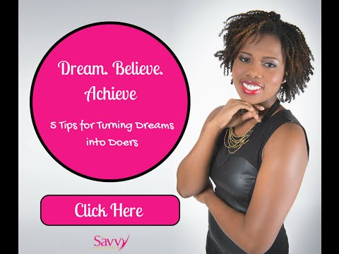 Dream. Believe. Achieve!