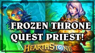 Hearthstone Deathrattle Quest Priest ~ Knights of the Frozen Throne Expansion