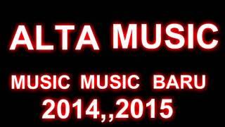 ALTA MUSIC Terbaruu 2014,,2015