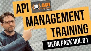 API Management Training Mega Pack! API Training Videos And More From API Experts!