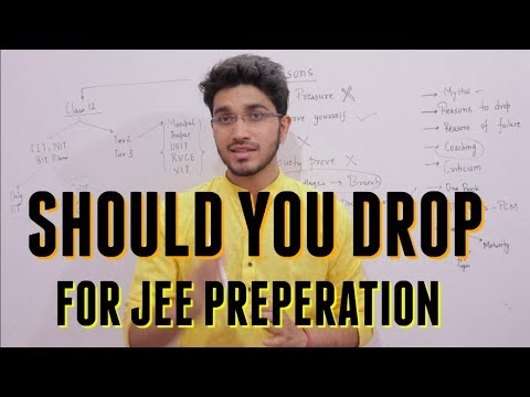 Should I drop 1 year for IIT JEE preparation | Drop Year for JEE MAINS | Drop or Not to Drop
