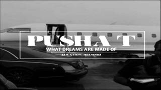Pusha T - What Dreams Are Made Of (Full Song) [NEW]