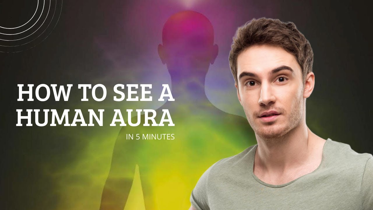 How to See a Human Aura in 5 Minutes | Amazing Things In The World