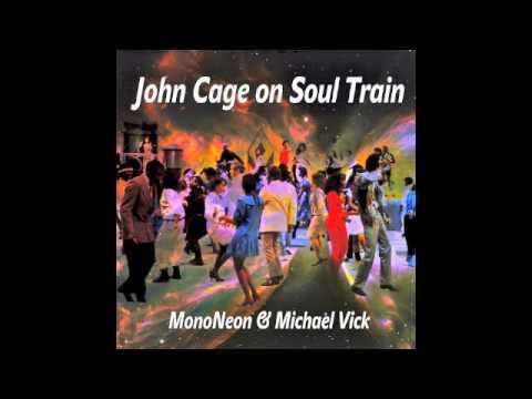 """""""Cage Train"""" - MonoNeon & Michael Vick (""""John Cage on Soul Train"""")"""
