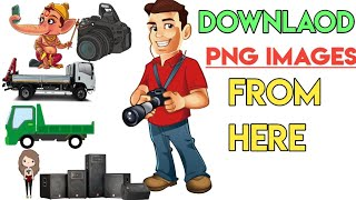 Top 3 Best Sites to Download png images 2019 || How to download png images for Editing 2019 || png