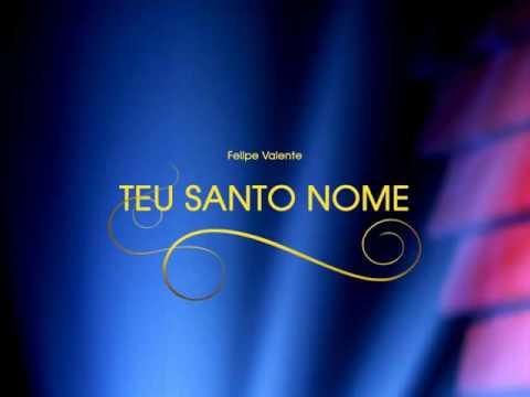 Felipe Valente - Teu Santo Nome (Playback Legendado)