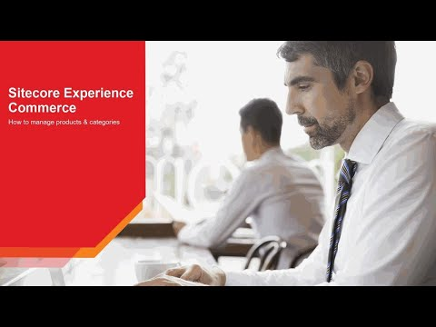 Sitecore Experience Commerce - How to Manage Products and Categories