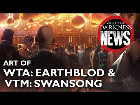 World of Darkness News - Art of Swansong and Earthblood + more!