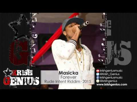 Masicka - Forever (Raw) Rude Intent Riddim - October 2015
