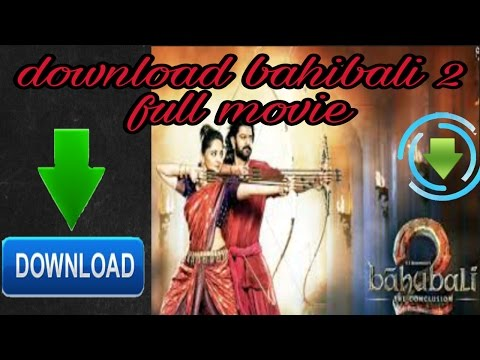How to download BAHUBALI 2 full movie in...