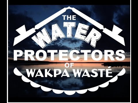 The Water Protectors of Wakpa Wasté