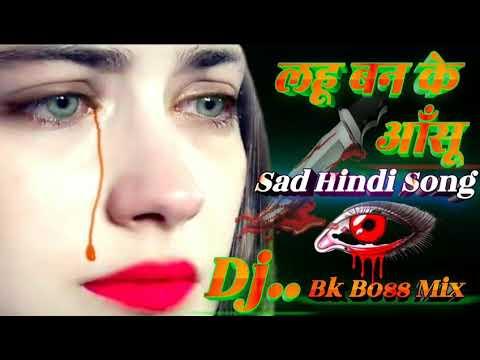 lahu-ban-ke-aanshu👀barasne-lage-hain💔old-hindi-sad-remix-song-mix-by-dj-bk-boss-up-kanpur